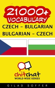 21000+ Vocabulary Czech - Bulgarian ebook by Gilad Soffer