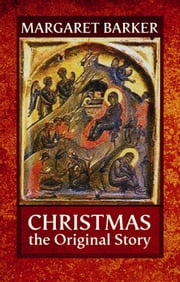 Christmas, The Original Story ebook by Margaret Barker