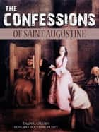 The Confessions Of Saint Augustine eBook by Edward Bouverie Pusey