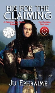 His For The Claiming: Scottish Medieval Time Travel Romance ebook by Ju Ephraime