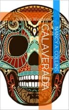Calaverada ebook by Nancy A. Collins