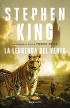 La leggenda del vento eBook by Stephen King