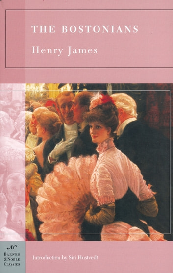 The Bostonians (Barnes & Noble Classics Series) ebook by Henry James