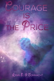 Courage Is the Price ebook by Lynn E. O'Connacht