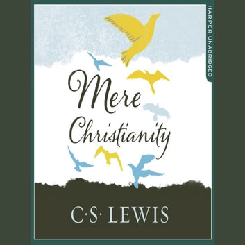 Mere Christianity audiobook by C. S. Lewis