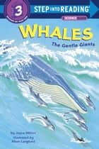 Whales: The Gentle Giants ebook by Joyce Milton