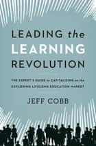 Leading the Learning Revolution ebook by Jeff Cobb