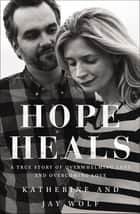 Hope Heals ebook by Katherine Wolf,Jay Wolf,Tada
