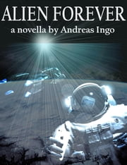 Alien Forever ebook by Andreas Ingo