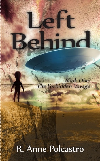 Left Behind Book One: The Forbidden Voyage ebook by Riya Anne Polcastro