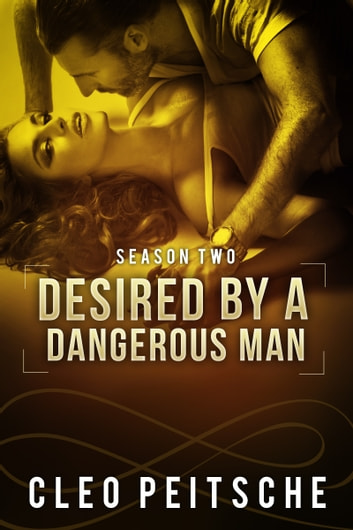 Desired by a Dangerous Man ebook by Cleo Peitsche
