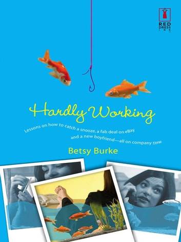 Hardly Working ebook by Betsy Burke