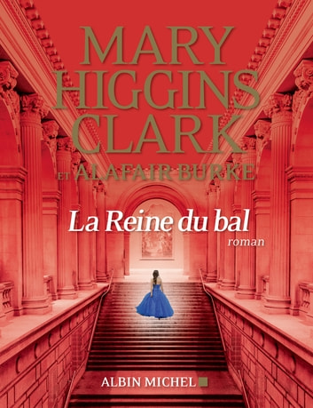 La Reine du bal eBook by Alafair Burke,Mary Higgins Clark