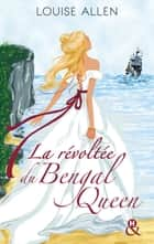 La révoltée du Bengal Queen ebook by Louise Allen
