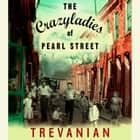 The Crazyladies of Pearl Street - A Novel audiobook by Trevanian