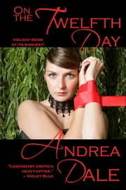 On the Twelfth Day... ebook by Andrea Dale