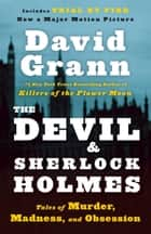 The Devil and Sherlock Holmes ebook by David Grann