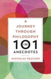 A Journey through Philosophy in 101 Anecdotes ebook by Nicholas Rescher