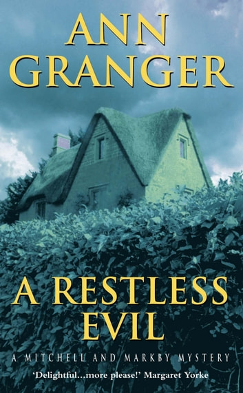 A Restless Evil (Mitchell & Markby 14) - An English village murder mystery of intrigue and suspicion ebook by Ann Granger