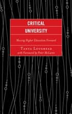 Critical University - Moving Higher Education Forward ebook by Tanya Loughead
