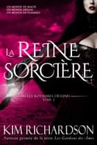La Reine Sorcière ebook by Kim Richardson