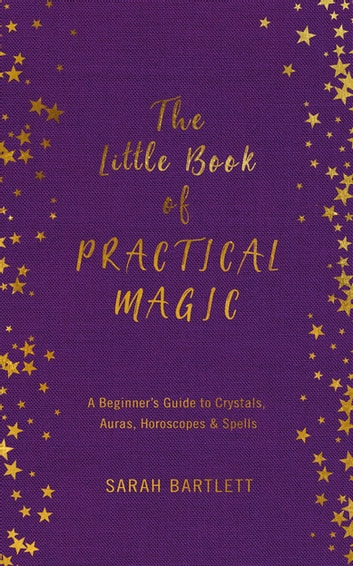 The Little Book of Practical Magic ebook by Sarah Bartlett