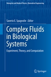 Complex Fluids in Biological Systems - Experiment, Theory, and Computation ebook by
