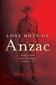 Lost Boys of Anzac ebook by Stanley, Peter