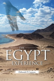 The Egypt Experience ebook by Deborah P. Cannon