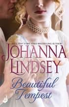 Beautiful Tempest - Captivating historical romance at its best from the legendary bestseller ebook by Johanna Lindsey