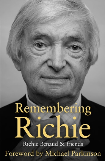 Remembering Richie - A Tribute to a Cricket Legend ebook by Richie Benaud