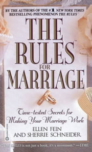 The Rules(TM) for Marriage - Time-tested Secrets for Making Your Marriage Work ebook by Ellen Fein,Sherrie Schneider