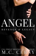 Angel - Revenge & Legacy ebook by M.C. Cerny