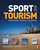 Sport and Tourism ebook by James Higham, Tom Hinch