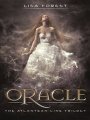 Oracle - The Atlantean Line Trilogy ebook by Lisa Forest