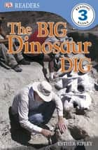 The Big Dinosaur Dig ebook by