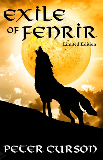 Exile of Fenrir - Limited Edition ebook by Peter Curson