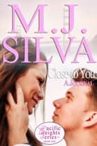 Close to You - A journal (Contemporary Romance) ebook by M.J. Silva