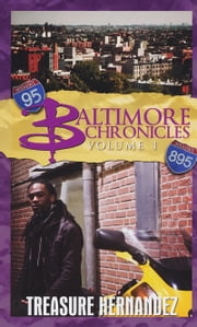 Baltimore Chronicles: Volume 1 ebook by Treasure Hernandez