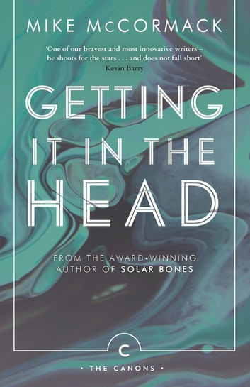 Getting it in the Head ebook by Mike McCormack