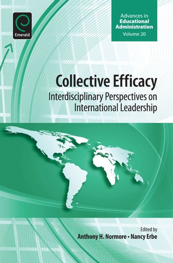 Collective Efficacy - Interdisciplinary Perspectives on International Leadership ebook by