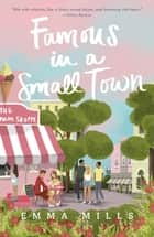 Famous in a Small Town ebook by Emma Mills