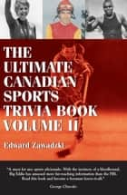 The Ultimate Canadian Sports Trivia Book ebook by Edward Zawadzki