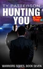 Hunting You ebook by Ty Patterson
