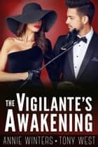 The Vigilante's Awakening - A Romantic Suspense Series ebook by