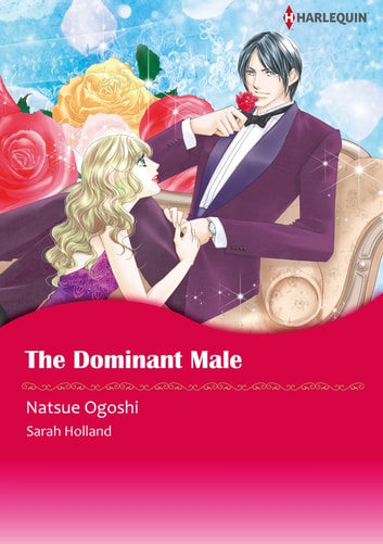 The Dominant Male (Harlequin Comics) - Harlequin Comics ebook by Sarah Holland