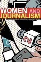 Women and Journalism ebook by Deborah Chambers, Linda Steiner, Carole Fleming