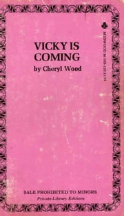 Vicki Is Coming ebook by Cheryl Wood