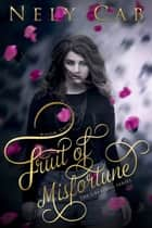 Fruit of Misfortune ebook by Nely Cab