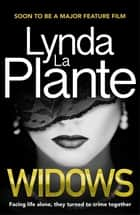 Widows - Now a major feature film eBook by Lynda La Plante